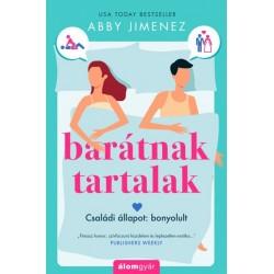 Abby Jimenez: Barátnak tartalak - Családi állapot - bonyolult