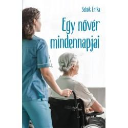 Sebők Erika: Egy nővér mindennapjai