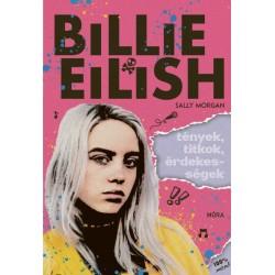 Sally Morgan: Billie Eilish - Tények, titkok, érdekességek