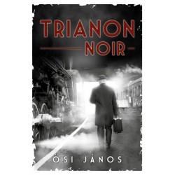 Ősi János: Trianon Noir