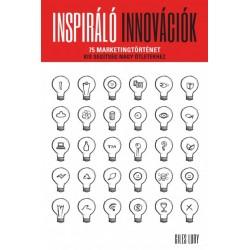 Giles Lury: Inspiráló innovációk - 75 marketingtörténet - Kis segítség nagy ötletekhez