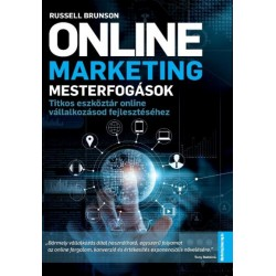 Russel Brunson: Online marketing mesterfogások - Titkos eszköztár online vállalkozásod fejlesztéséhez
