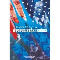 Paár Ádám: A populisták (h)ősei