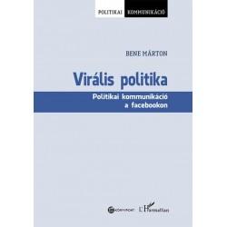 Bene Márton: Virális politika - Politikai kommunikáció a facebookon