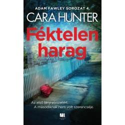 Cara Hunter: Féktelen harag - Adam Fawley sorozat 4.