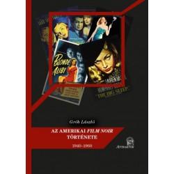 Grób László: Az amerikai film noir története - 1940-1960