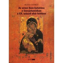 Ruzsa György: Az orosz ikon kutatása a Szovjetunióban a XX. század első felében
