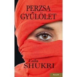 Laila Shukri: Perzsa gyűlölet