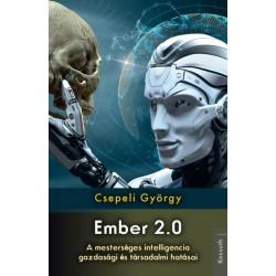 Csepeli György: Ember 2.0 - A mesterséges intelligencia gazdasági és társadalmi hatásai