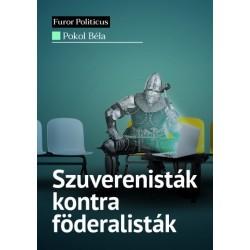 Pokol Béla: Szuverenisták kontra föderalisták