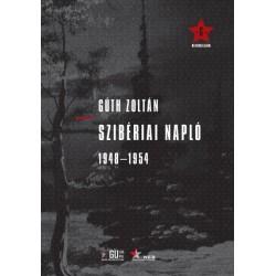 Gúth Zoltán: Szibériai napló 1948 - 1954