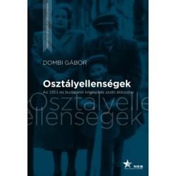 Dombi Gábor: Osztályellenségek - Az 1951-es budapesti kitelepítés zsidó áldozatai