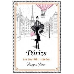 Megan Hess: Párizs - egy divatőrült szemével