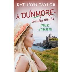 Kathryn Taylor: Támasz a viharban - A Dunmore-kastély titkai II.