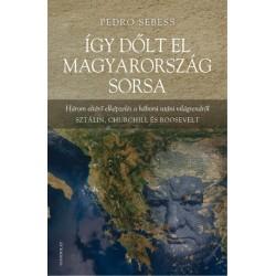 Pedro Sebess: Így dőlt el Magyarország sorsa - Három eltérő elképzelés a háború utáni világrendről - Sztálin, Churchill és Ro...
