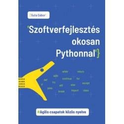 Dr. Guta Gábor: Szoftverfejlesztés okosan Pythonnal - Agilis csapatok közös nyelve