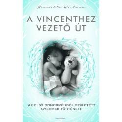 Henrietta Westman: A Vincenthez vezető út - Az első donorméhből született gyermek története