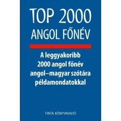 Nagy György L.: Top 2000 angol főnév - A leggyakoribb 2000 angol főnév angol-magyar szótára példamondatokkal