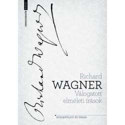 Richard Wagner: Válogatott elméleti írások