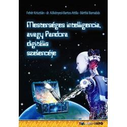 Bártfai Barnabás - Fehér Krisztián - dr. Kökényesi Bartos Attila: Mesterséges intelligencia, avagy Pandora digitális szelencéje