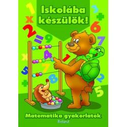 Orsolya Lengyel (Szerk.): Iskolába készülök! - Matematika gyakorlatok