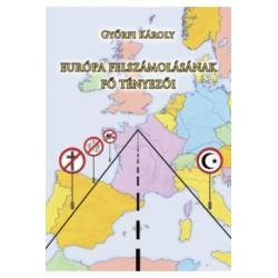 Győrfi Károly: Európa felszámolásának fő tényezői