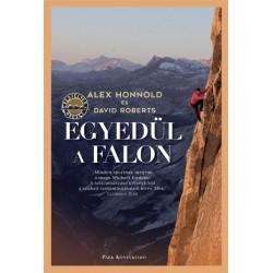 Alex Honnold - David Roberts: Egyedül a falon