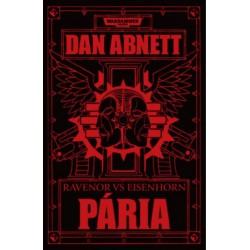 Dan Abnett: Pária - Ravenor Eisenhorn ellen