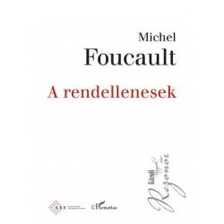 Michel Foucault: A rendellenesek - Előadások a Collége de France-ban (1974-1975)