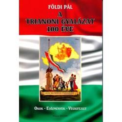 Földi Pál: A Trianoni gyalázat 100 éve - Okok - Előzmények - Végkifejlet