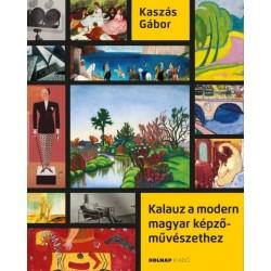 Kaszás Gábor: Kalauz a modern magyar képzőművészethez