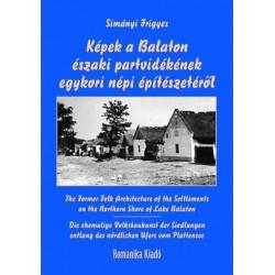 Simányi Frigyes: Képek a Balaton északi partvidékének egykori népi építészetéről