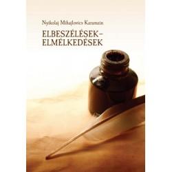 Nyikolaj Mihajlovics Karamzin: Elbeszélések - elmélkedések
