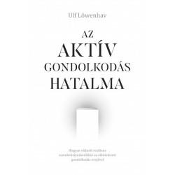 Ulf Löwenhav: Az aktív gondolkodás hatalma