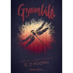 R. J. Hendon: Gyomláló