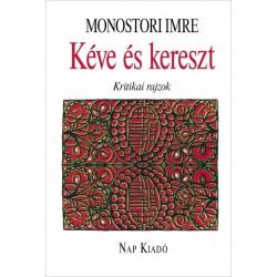 Monostori Imre: Kéve és kereszt - Kritikai rajzok