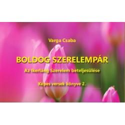 Varga Csaba: Boldog szerelempár - Az Ikerláng Szerelem beteljesülése
