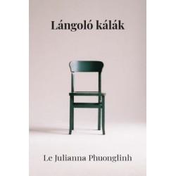 Le Julianna Phuonglinh: Lángoló kálák