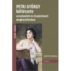 Horváth Kornélia: Petri György költészete verselméleti és líratörténeti megközelítésben