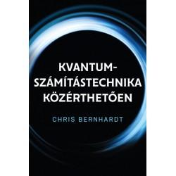 Chris Bernhardt: Kvantum-számítástechnika közérthetően