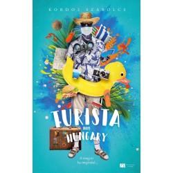 Kordos Szabolcs: Turista from Hungary - A magyar ha megindul... - Bővített, új kiadás
