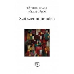 Báthori Csaba - Füleki Gábor: Szó szerint minden I-II.
