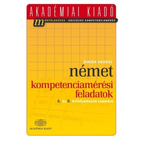 Binder András: Német kompetenciamérési feladatok - 6. és 8. évfolyamosok számára