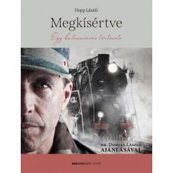Hopp László: Megkísértve - Egy katonaorvos története