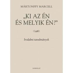 Mártonffy Marcell: Ki az én és melyik én? - Irodalmi tanulmányok