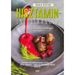 Rubin Eszter: Hisztaminintolerancia szakácskönyv - Alacsony hisztamintartalmú, glutén-,tej-,szója-,kukorica-,cukor-és édesítő...