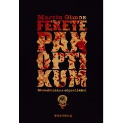 Martín Olmos: Fekete panoptikum - Mesedélután a söpredékkel