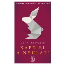 Lana Bastasic: Kapd el a nyulat!