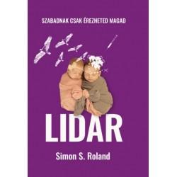 Simon S. Roland: Lidar - Szabadnak csak érezheted magad
