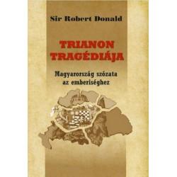 Sir Robert Donald: Trianon tragédiája - Magyarország szózata az emberiséghez